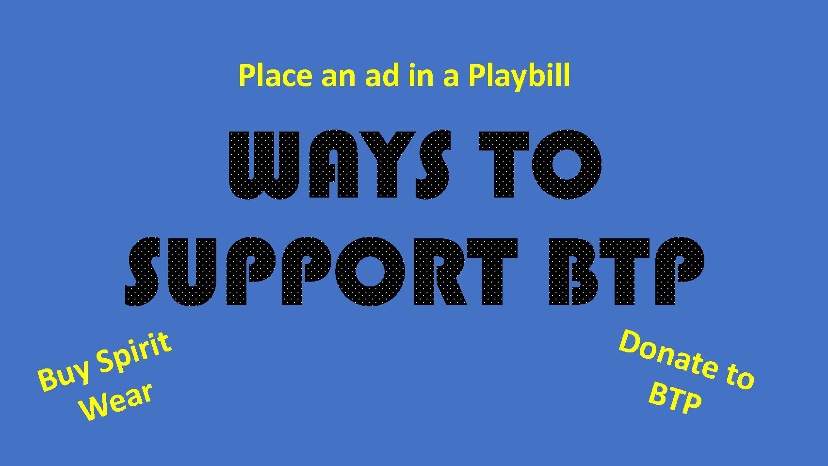 Ways to Support BTP